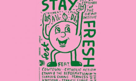 Previewed: Stay Fresh Festival at The Deaf Institute