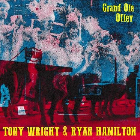 Tony Wright and Ryan Hamilton - Grand Ole Otley