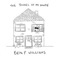 Ben Williams - The Things In My House