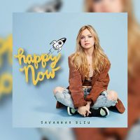 Savannah Bleu - Happy Now
